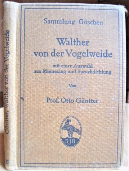 Walther von der Vogelweide mit einer Auswahl aus Minnesang und Spruchdichtung Von Prof Guntter, Otto