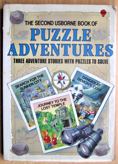 The Second Usborne Book of Puzzle Adventures Three adventure stories with puzzles to solve